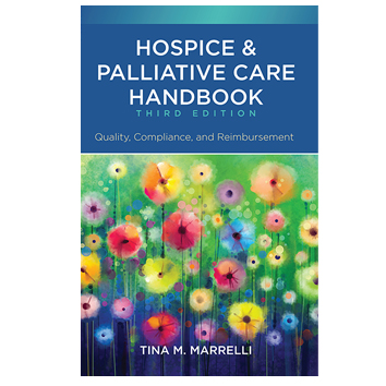 Hospice and Palliative Care Handbook Quality Compliance and Reimbursement