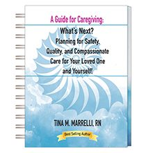 "New Book: ""A Guide for Caregiving:  What's Next?"" coming in August!"