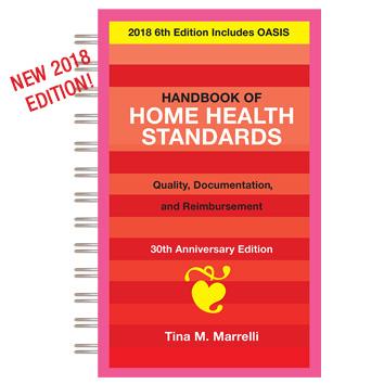 The Handbook Of Home Health Standards Quality Doentation And Reimburt New 2018 Edition