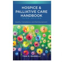New 3rd Edition: Hospice and Palliative Care Handbook Quality Compliance and Reimbursement