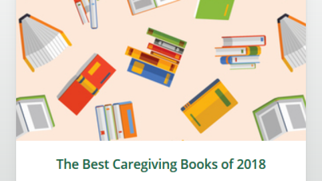 The Best Caregiving Books of 2018 – A Guide for Caregiving: What's Next?